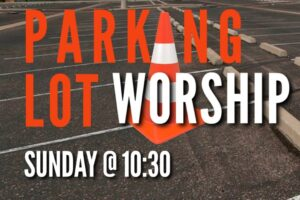 parking lot worship in Clovis NM at Living Stones Nazarene Church.  Because of COVID-19, we will stay in our cars.